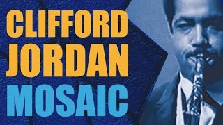 Clifford Jordan - Portrait of a Brilliant Jazz Tenor Saxophonist
