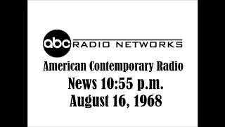 AMERICAN CONTEMPORARY RADIO NEWS AT 10:55 P.M., AUG. 16, 1968