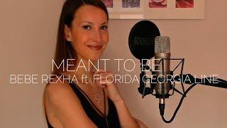 Bebe Rexha & Florida Georgia Line - Meant To Be | Cover