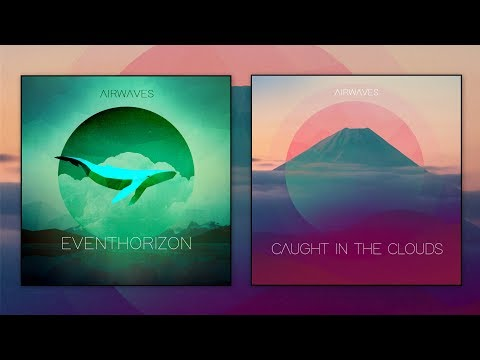 Airwaves - Event Horizon /  Caught In the Clouds (2019) (Full EP´s)