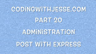 POST with Express - #20 - CodingWithJesse.com