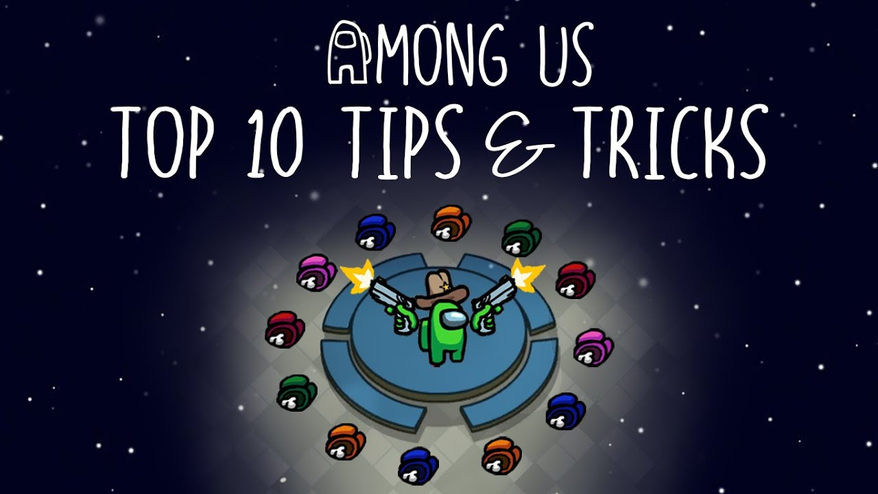 Top 10 Tips & Tricks in Among Us | Ultimate Guide To Become a Pro
