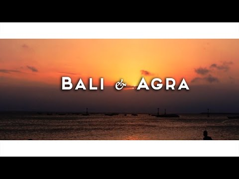 Vacation Montage 2015 - Bali & Agra