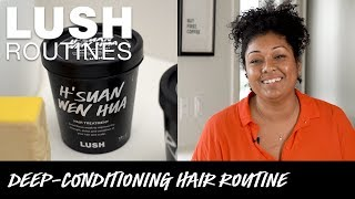 Lush Routines: Deep-conditioning Hair Treatment