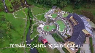 AGUAS TERMALES SANTA ROSA DE CABAL (IMAGENES DRONE)