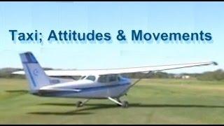 Flight Training Manual Lesson #2: Taxiing; Attitudes & Movements