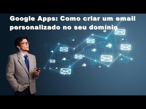 Google Apps: Como Criar um Email Personalizado no seu Domínio