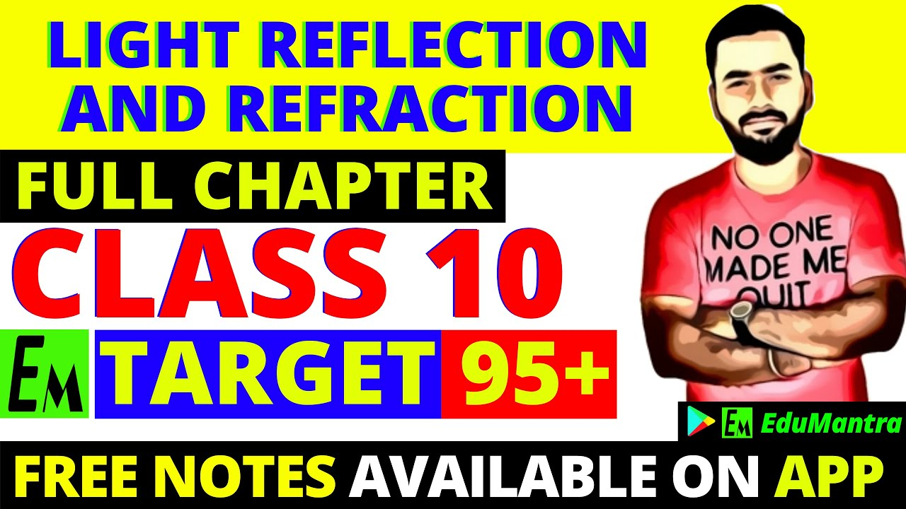 Download LIGHT RELECTION AND REFRACTION - FULL CHAPTER || CLASS 10 CBSE PHYSICS || TARGET 95+