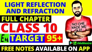 LIGHT RELECTION AND REFRACTION - FULL CHAPTER || CLASS 10 CBSE PHYSICS