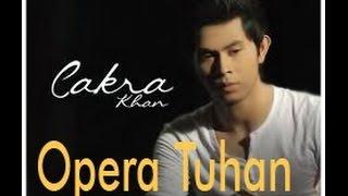 Cakra Khan - Opera Tuhan Lirik