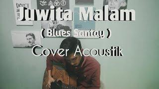 Ismail marzuki - Juwita malam    cover acoustik     ( blues santai ) ademmmm.....