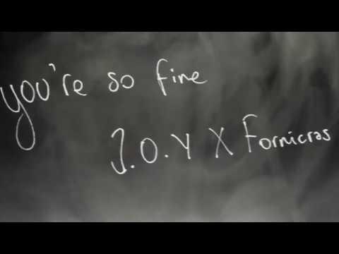 J.O.Y x Fornicras - You`re So Fine ( Official Lyrics Video) indir