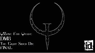 Q!Zone For Quake (DOS) DM8: The Eight Sided Die [Final]