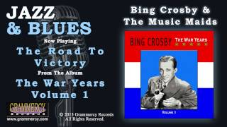 Bing Crosby & The Music Maids - The Road To Victory