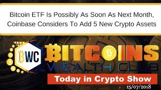 Bitcoin ETF Is Possibly As Soon As Next Month, Coinbase Considers To Add 5 New Crypto Assets
