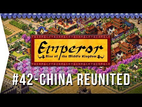 Emperor ► Mission 42 China Reunited [Kaifeng] - Rise Of The Middle Kingdom - Let's Play Game