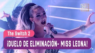The Switch 2 - Duelo de eliminacion &#39&#39Miss Leona&#39&#39 La Voix - Mejores Momentos ...