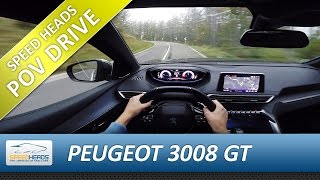 POV Drive - Peugeot 3008 GT (180 PS) Onboard Test Drive (pure driving, no talking)