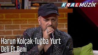 Harun Kolçak & Tuğba Yurt - Deli Et Beni (Mehmet