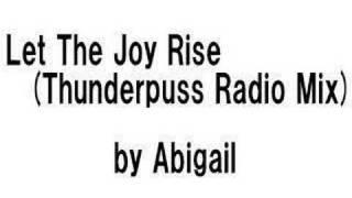 Let The Joy Rise (Thunderpuss Radio Mix)