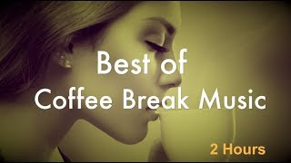 Coffee Break Music: 2 Hours of Coffee Break Jazz and Coffee Music for Chill Out