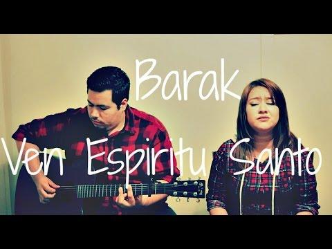 Ven Espiritu Santo + Llename - Barak (Cover)