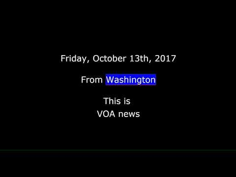 VOA news for Friday, October 13th,  2017