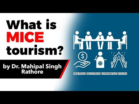 What Is MICE Tourism? Prospects For MICE Tourism In India Explained, Current Affairs 2019 #UPSC2020