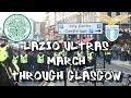 Celtic 2 - S.S. Lazio 1 - Lazio Ultras March Through Glasgow - 24 October 2019