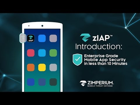 zIAP Introduction: Enterprise Grade Mobile App Security in Less Than 10 Minutes