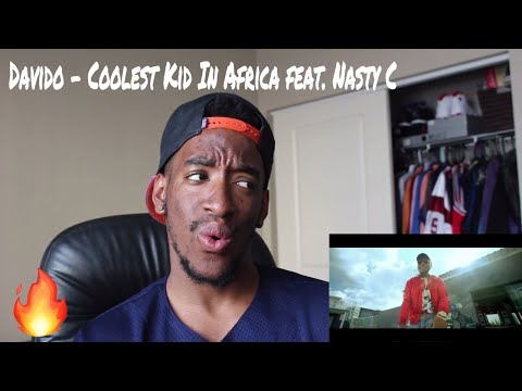 Davido - Coolest Kid In Africa feat. Nasty C (REACTION)