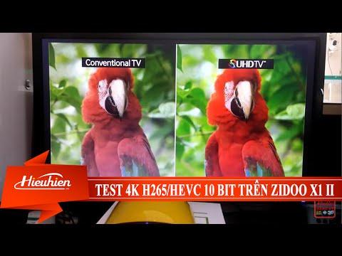 [Hieuhien.vn] Test 4K HEVC/H265 10 bit trên ZIDOO X1 II