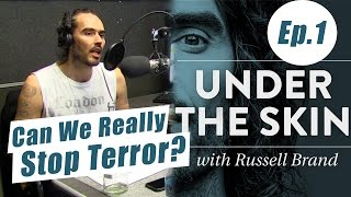 Can We Really Stop Terror? - Russell Brand - Under The Skin -  Ep.01