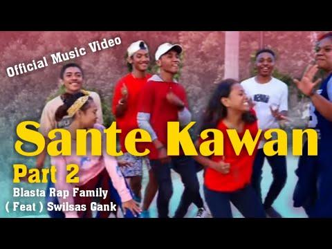 Original SANTE KAWAN Part 2 BLASTA RAP FAMILY 2018 Kota Merauke