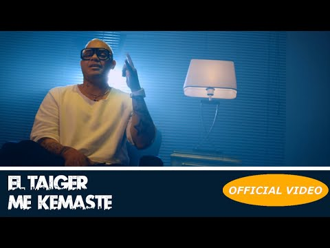 EL TAIGER - ME KEMASTE - (OFFICIAL VIDEO) REGGAETON 2018 / CUBATON 2018