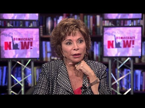 Acclaimed Chilean Writer Isabel Allende on Death of Pablo Neruda, the 1973 Chilean Coup & Trump