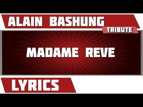 Madame rêve - Alain Bashung - paroles