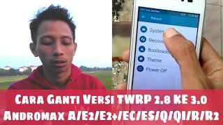 Upgrade TWRP Andromax A/E2/E2+/EC/ES/Q/Qi/R/R2 - Cara Ganti Versi TWRP (Root Required)