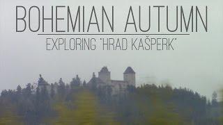 "Bohemian Autumn 2 - Exploring ""Hrad Kašperk"""