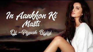 In Aankhon ki Masti (Remix) Dj Piyush Bajaj   Asha Bhosle