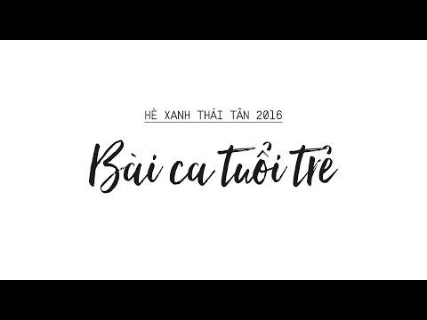 Bài ca tuổi trẻ [ Hè xanh Thái Tân 2016 ]