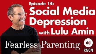 Social Media Depression? | Fearless Parenting - Episode 14