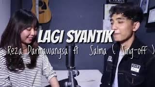 VIRALLL LAGI SYANTIK SITI BADRIAH by REZA DARMAWANGSA ft SALMA sing off