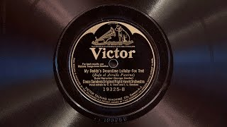 My Daddys Dreamtime Lullaby • Coon-Sanders Original Nighthawk Orchestra (Victrola Credenza)