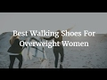 The 5 Best Walking Shoes For Overweight Women