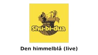 Shu-bi-dua - Den himmelblå (live)