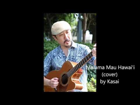 Malama Mau Hawaii (Cover By Naohiko Pu'ukani Kaulana Kasai