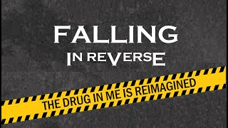 Falling In Reverse - The Drug In Me Is Reimagined [HD}