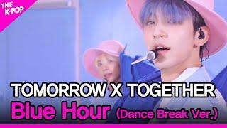 TOMORROW X TOGETHER, Blue Hour_Dance Break Ver. (투모로우바이투게더, 5시 53분의 하늘에서 발견한 너와 나) [THE SHOW 201103]