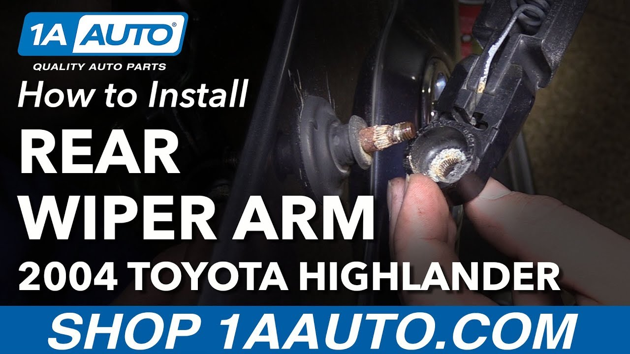 How To Install Replace Rear Wiper Arm 2004 Toyota Highlander Youtube Sequoia Tailgate Handle